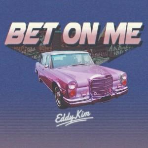 Eddy Kim的專輯Bet On Me