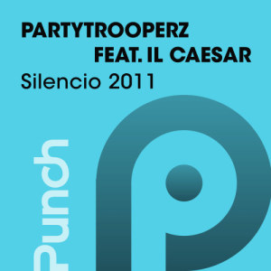 Album Silencio 2011 [Feat. Il Caesar] from Partytrooperz