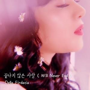 끝나지 않은 사랑  Will Never End (Korean Version) dari Della Firdatia