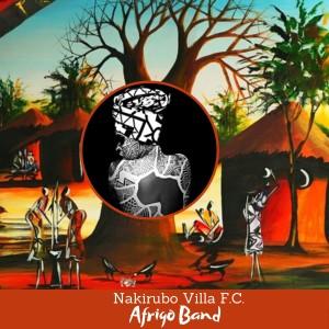 Album Nakirubo Villa FC from Afrigo Band