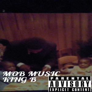 Album Mob Music (Explicit) from King B