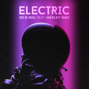 Album Electric (feat. Hayley May) from DJ D-Sol
