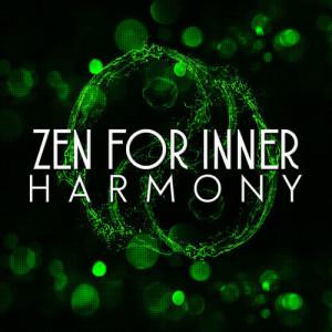 Zen的專輯Zen for Inner Harmony
