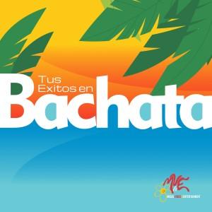 Tus Exitos en Bachata