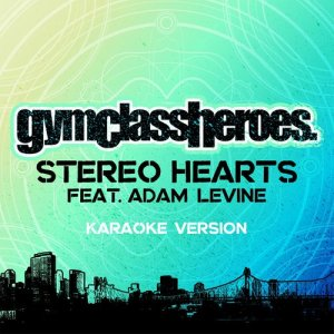 Album Stereo Hearts (feat. Adam Levine) (Karaoke Version) from Gym Class Heroes