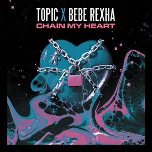 Listen to Chain My Heart song with lyrics from Topic