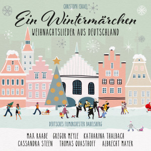 Album Ein Wintermärchen - Weihnachtslieder aus Deutschland (New Arrangements By Christoph Israel) from Deutsches Filmorchester Babelsberg