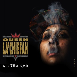 Album Queen La'Chiefah from Gifted Gab
