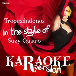 Album Tropezándonos (In the Style of Suzy Quatro) [Karaoke Version] - Single from Ameritz Spanish Karaoke