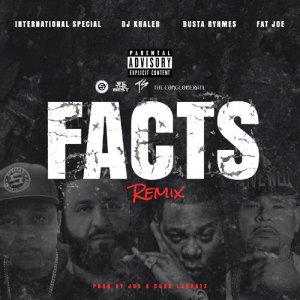 收聽International Special的Facts Remix (feat. DJ Khaled, Busta Rhymes & Fat Joe)歌詞歌曲