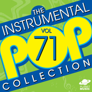 The Hit Co.的專輯The Instrumental Pop Collection, Vol. 71