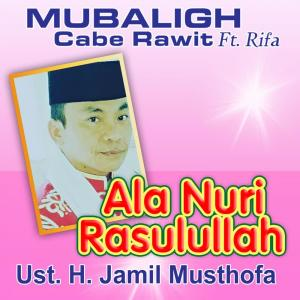 Ala Nuri Rosulillah dari Mubaligh Cabe Rawit