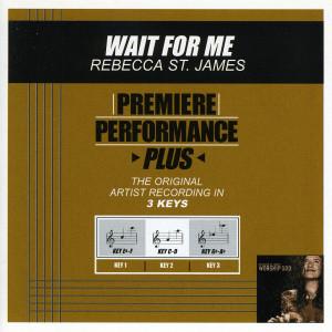 Premiere Performance Plus: Wait For Me 2002 Rebecca St. James