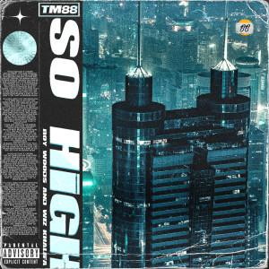Album So High(Explicit) from TM88