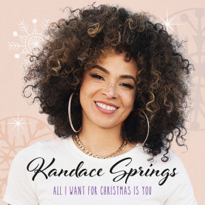 Kandace Springs的專輯All I Want For Christmas Is You