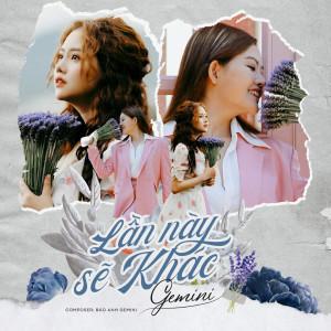 Album Lần Này Sẽ Khác from Gemini