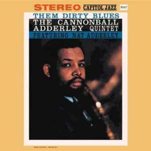 Them Dirty Blues 2000 Cannonball Adderley