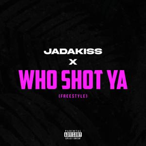 อัลบัม Who Shot Ya (Freestyle) (Explicit) ศิลปิน Jadakiss