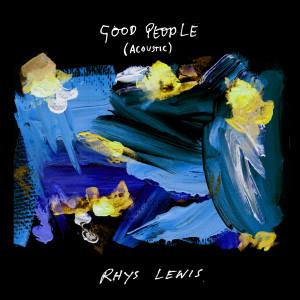 Rhys Lewis的專輯Good People (Acoustic)