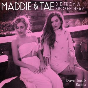Maddie & Tae的專輯Die From A Broken Heart