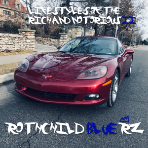 Album Lifestyles of the Rich and Notorious 2 from Rothchild Blue R-Z