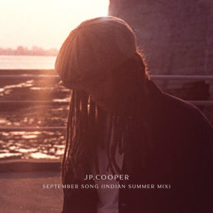 Listen to September Song (Don Corleon Remix) song with lyrics from JP Cooper