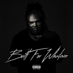 Album Built For Whatever (Explicit) from Tee Grizzley