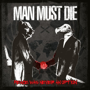 Album Peace Was Never an Option from Man Must Die