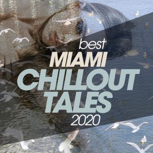 Best Miami Chillout Tales 2020
