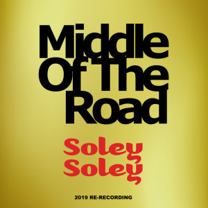 Album Soley Soley from Middle Of The Road