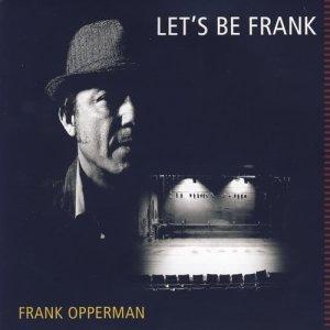 Album Let's Be Frank from Frank Opperman