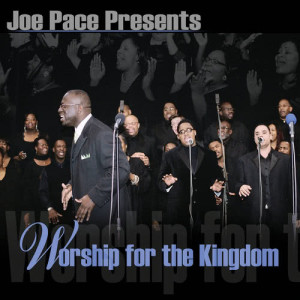 Album Worship For The Kingdom from Joe Pace