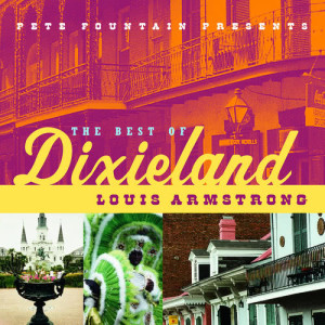 Album Pete Fountain Presents The Best Of Dixieland: Louis Armstrong from Louis Armstrong