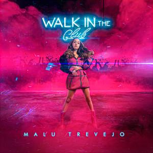 Album Walk in the Club from Malu Trevejo