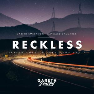 收聽Gareth Emery的Reckless歌詞歌曲