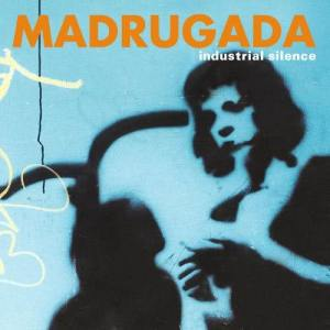 Album Industrial Silence - DeLuxe Edition from Madrugada