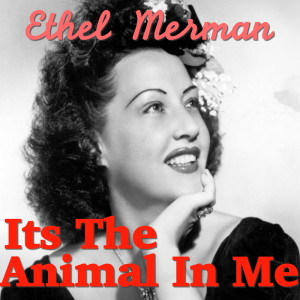 Album Its The Animal In Me from Ethel Merman