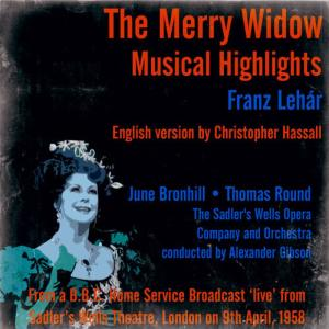Alexander Gibson的專輯Franz Lehár: The Merry Widow (Musical Highlights) - From a B.B.C. Home Service Broadcast 'live' from Sadler's Wells Theatre, London on 9th April, 1958
