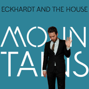 Album Mountains from Eckhardt And The House