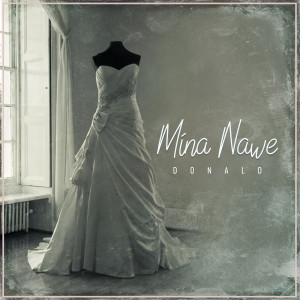 Listen to Mina Nawe song with lyrics from Donald