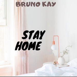 Album Stay Home from Bruno Kay