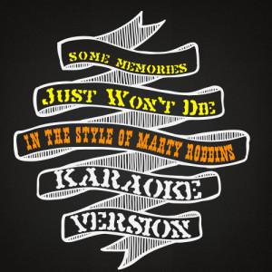 Karaoke - Ameritz的專輯Some Memories Just Won't Die (In the Style of Marty Robbins) [Karaoke Version] - Single