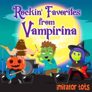 Album Rockin' Favorites from Vampirina from Imitator Tots