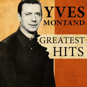 Yves Montand的專輯Greatest Hits