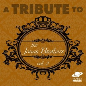 The Hit Co.的專輯A Tribute to the Jonas Brothers, Vol. 2