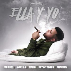 Pepe Quintana的專輯Ella y Yo (feat. Farruko, Tempo, Anuel Aa, Almighty & Bryant Myers) (Explicit)