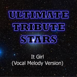Ultimate Tribute Stars的專輯Jason Derülo - It Girl (Vocal Melody Version)