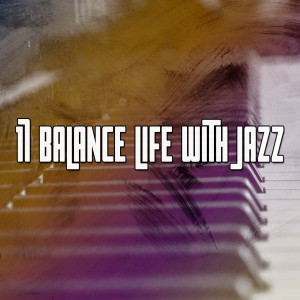 Album 17 Balance Life with Jazz from Chillout Lounge