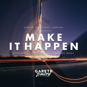 收聽Gareth Emery的Make It Happen歌詞歌曲