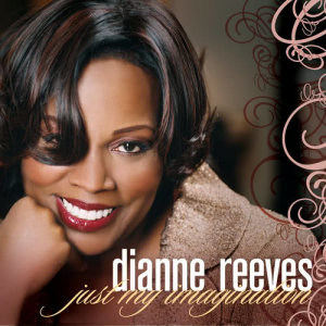 Album Just My Imagination from Dianne Reeves